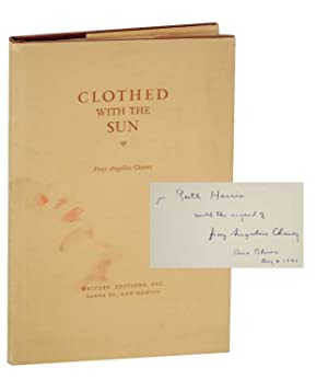 Clothed With The Sun (Signed First Edition): CHAVEZ, Fray Angelico