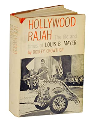 Hollywood Rajah: The Life and Times of: CROWTHER, Bosley