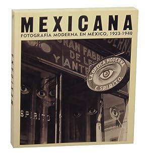 Mexicana: Fotografia Moderna En Mexico 1923-1940: FERNANDEZ, Horacio and