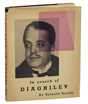 In Search of Diaghilev: BUCKLE, Richard
