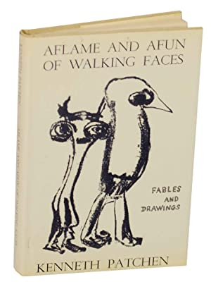 Aflame and Afun of Walking Faces: Fables: PATCHEN, Kenneth