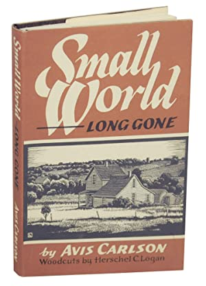 Small World Long Gone: A Family Record: CARLSON, Avis and