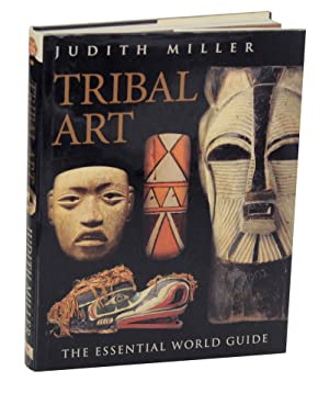 Tribal Art: The Essential World Guide