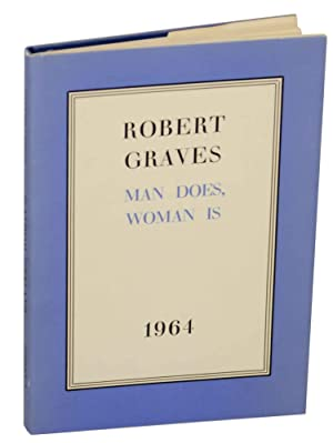 Man Does, Woman Is 1964: GRAVES, Robert
