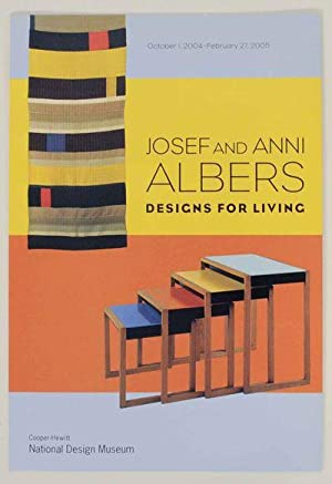 Josef and Anni Albers Designs for Living: ALBERS, Josef and