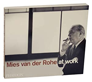 Mies van der Rohe at Work: CARTER, Peter and