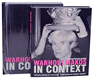Warhol / Makos In Context (Signed Limited: MAKOS, Christopher and