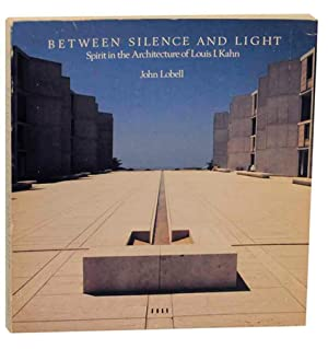 Between Silence and Light: Spirit in the: LOBELL, John and