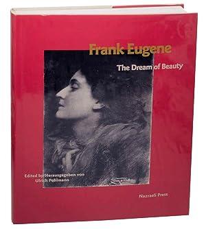 Frank Eugene: The Dream of Beauty: EUGENE, Frank, Ulrich