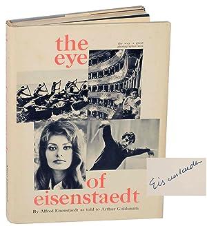 The Eye of Eisenstaedt (Signed First Edition): EISENSTAEDT, Alfred &