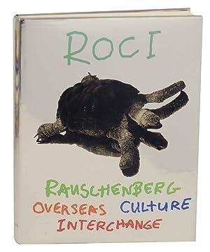 ROCI: Rauschenberg Overseas Culture Interchange: RAUSCHENBERG, Robert