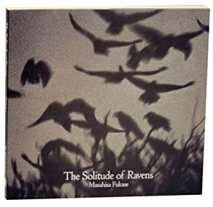The Solitude of Ravens: FUKASE, Masahisa