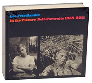 In the Picture: Self Portraits, 1958-2011: FRIEDLANDER, Lee