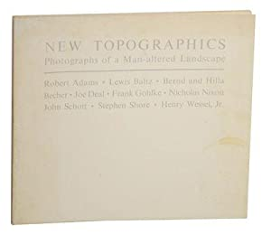New Topographics: Photographs of a Man-Altered Landscape: ADAMS, Robert, Lewis