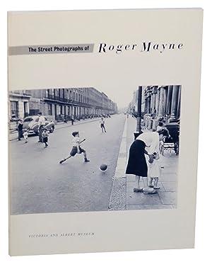 The Street Photographs of Roger Mayne: MAYNE, Roger