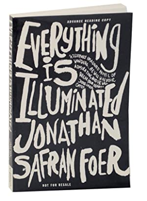 Everything is Illuminated (Advance Reading Copy): FOER, Jonathan Safran