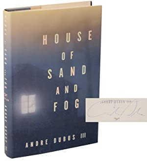 House of Sand and Fog (Signed First: DUBUS, Andre III