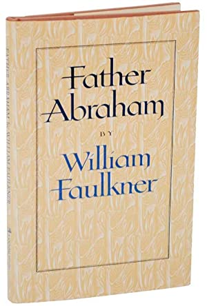 Father Abraham: FAULKNER, William &