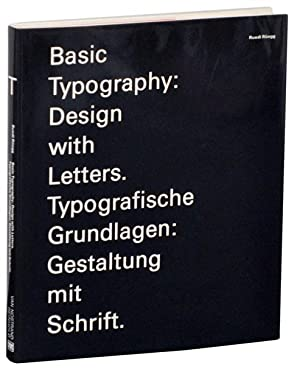 Basic Typography: Design With Letters / Typografische: RUEGG, Ruedi