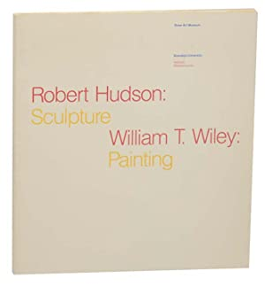 Robert Hudson: Sculpture / Wiliam T. Wiley: Painting