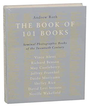 The Book of 101 Books: The Seminal: ROTH, Andrew (editor)