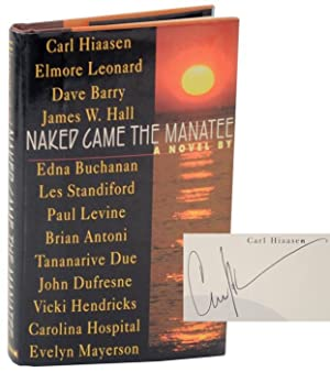 Naked Came the Manatee (Signed First Edition): HIAASEN, Carl & Elmore Leonard, Dave Barry, James W....