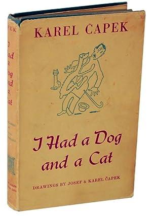 I Had a Dog and a Cat: CAPEK, Karel