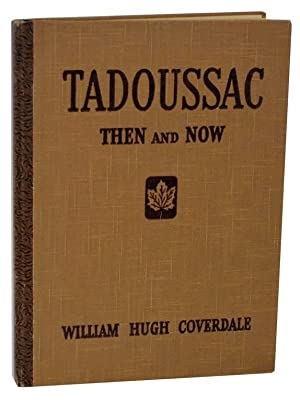 Tadoussac Then and Now: A History and: COVERDALE, William Hugh