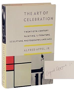 The Art of Celebration: Twentieth-Century Painting, Literature,: APPEL, Alfred Jr.