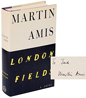 London Fields (Signed First Edition): AMIS, Martin