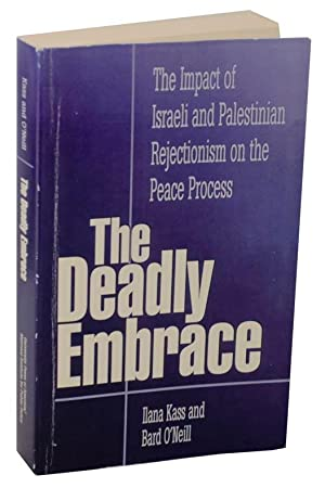 The Deadly Embrace: The Impact of Israeli: KASS, Ilana and