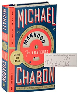 Manhood for Amateurs (Signed First Edition): CHABON, Michael
