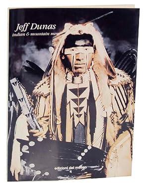 Jeff Dunas: Indian & Mountain Men: DUNAS, Jeff