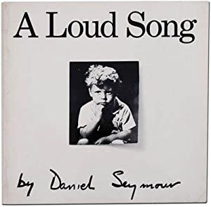 A Loud Song: SEYMOUR, Daniel