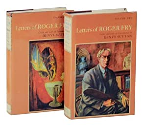 Letters of Roger Fry - Volume One: FRY, Roger, Denys