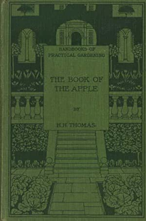 The Book of the Apple Together with chapters on the History and Cookery of the Apple, and on the ...