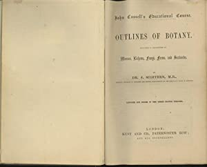 Outlines of Botany, Including a Description of Mosses, Lichens, Fungi, Ferns and Seaweeds