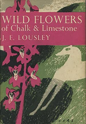 Wild Flowers of Chalk & Limestone (New Naturalist No.16)