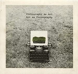 Photography as Art - Art as Photography: Coucke, Victor (foreword)