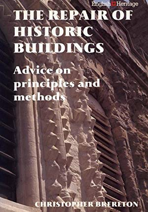 The Repair of Historic Buildings: Advice on: Brereton, Christopher