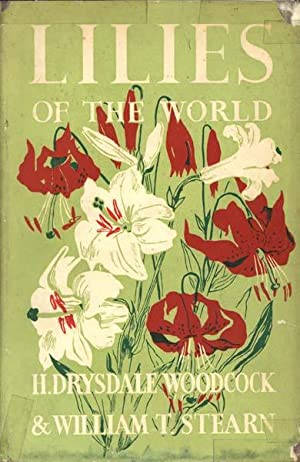 Lilies of the World: Their Cultivation and Classification