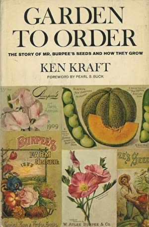 Garden to Order: The Story of Mr Burpee's Seeds and How They Grow