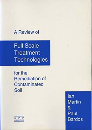 A review of Full Scale Treatment Technologies for the Remediation of Contaminated Soil
