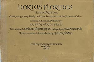 Hortus Floridus - The Second Book: Contayning a Very Lively and True Description of the Flowers o...
