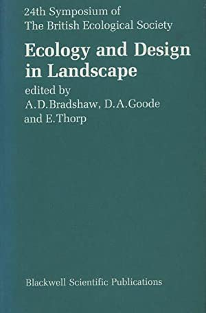 Ecology and Design in Landscape: The 24th Symposium of the British Ecological Society, Manchester...