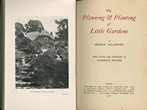 The Planning & Planting of Little Gardens - with Notes and Criticisms By Lawrence Weaver