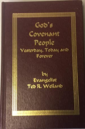 God's Covenant People, Yesterday, Today and Forever