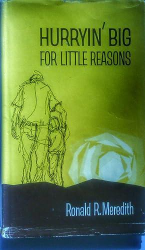Hurryin' Big for Little Reasons: Meredith, Ronald R.