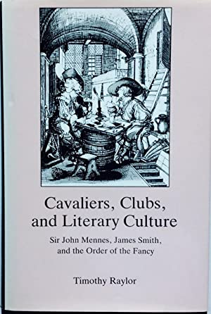 Cavaliers, Clubs, and Literary Culture: Sir John Mennes, James Smith, and the Order of the Fancy: ...