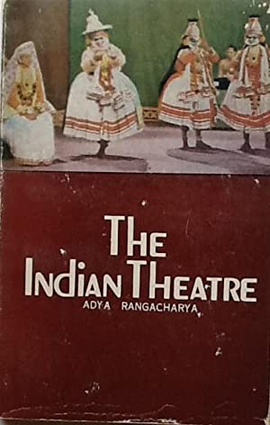 The Indian Theatre: Rangacharya, Adya